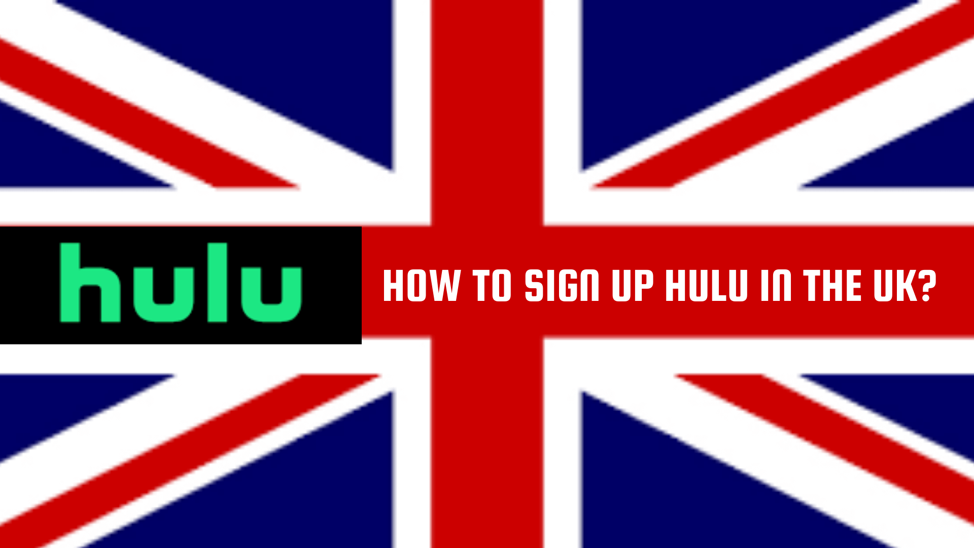How to Sign up Hulu in the UK
